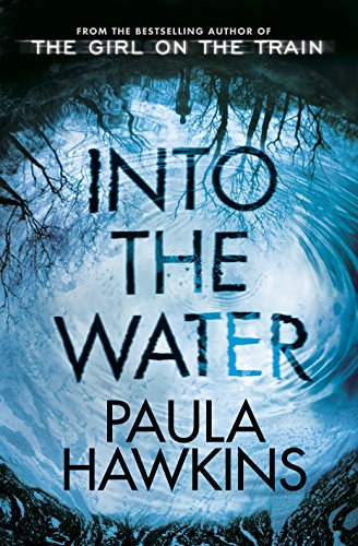 Into the Water by Paula Hawkins Discussion points: contains SPOILERS